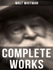 Complete Works: Poetry, Prose Works, Letters & Memoirs