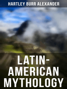 Latin-American Mythology: Folklore & Legends of Central and South America (Illustrated Edition)
