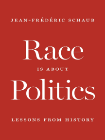 Race Is about Politics: Lessons from History