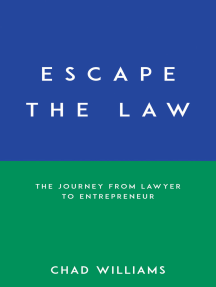 Escape the Law: The Journey from Lawyer to Entrepreneur