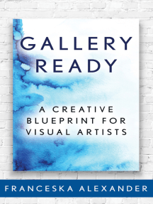 Gallery Ready: A Creative Blueprint for Visual Artists