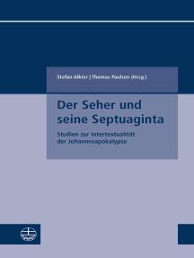 Der Seher und seine Septuaginta: Studien zur Intertextualität der Johannesapokalypse