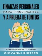 Finanzas Personales Para Principiantes Y A Prueba De Tontos