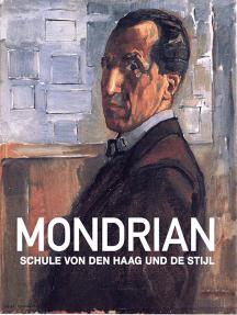 Mondrian – Schule von Den Haag und De Stijl