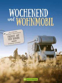 Wochenend´ und Wohnmobil: Die schönsten Ausflüge in Deutschland – Freiheit auf vier Rädern