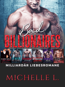 Bad Billionaires: Milliardär Liebesromane