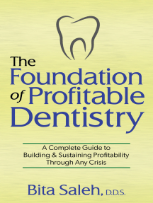 The Foundation of Profitable Dentistry: A Complete Guide to Building & Sustaining Profitability Through Any Crisis