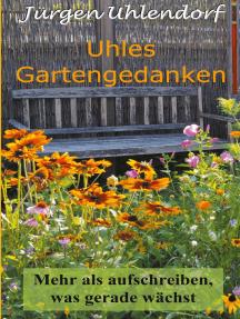 Uhles Gartengedanken: Mehr als aufschreiben, was gerade wächst
