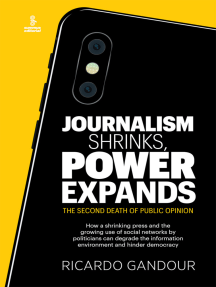 Journalism shrinks, power expands: The second death of public opinion