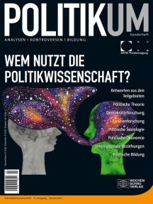Wem nutzt die Politikwissenschaft?: Politikum Sonderheft 2020