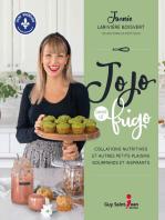 Jojo dans le frigo: Collations nutritives et autres petits plaisirs gourmands et inspirants