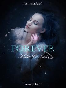 Forever - Malie & Idris: Sammelband