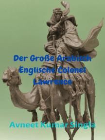 Der Große Arabisch-Englische Colonel Lawrence