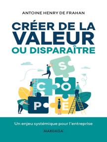 Créer de la valeur ou disparaître: Un enjeu systémique pour l'entreprise
