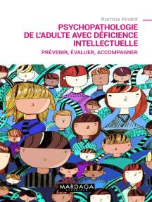 Psychopathologie de l'adulte avec déficience intellectuelle: Prévenir, évaluer, accompagner