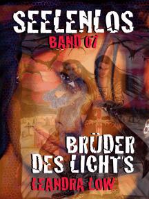 Seelenlos Band Sieben: Brüder des Lichts