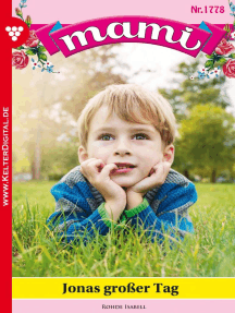 Mami 1778 – Familienroman: Jonas großer Tag