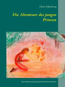 Die Abenteuer des jungen Prinzen: Eine Märchenwanderung durch die Welt der Buchstaben