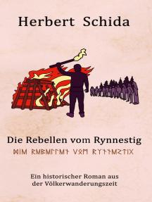 Die Rebellen vom Rynnestig: Der historische Roman aus der Völkerwanderungszeit