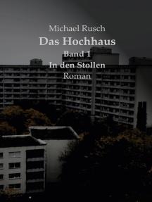 Das Hochhaus Band 1: In den Stollen