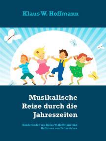 Musikalische Reise durch die Jahreszeiten: Kinderlieder von Klaus W. Hoffmann und Hoffmann von Fallersleben