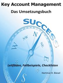 Key Account Management: Das Umsetzungsbuch