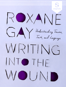 Writing into the Wound: Understanding trauma, truth, and language