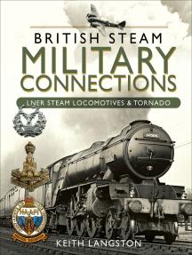 British Steam Military Connections: LNER Steam Locomotives & Tornado