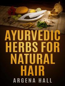 Ayurvedic Herbs For Natural Hair