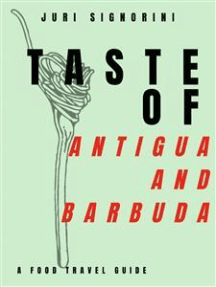 Taste of... Antigua and Barbuda: A food travel guide