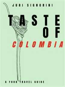 Taste of... Colombia: A food travel guide