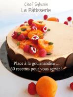 La Pâtisserie: Place à la gourmandise !