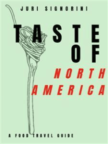 Taste of... North America and Canada: A food travel guide