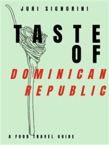 Taste of... Dominican Republic: A food travel guide
