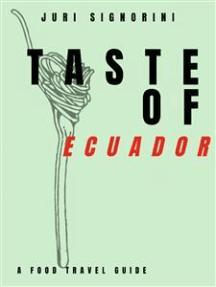 Taste of... Ecuador: A food travel guide