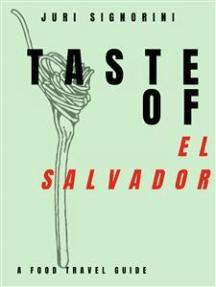 Taste of... El Salvador: A food travel guide