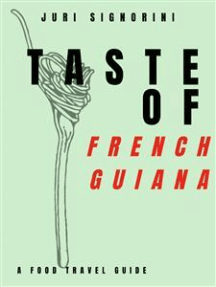 Taste of... French Guiana: A food travel guide