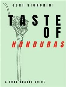Taste of... Honduras: A food travel guide