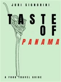 Taste of... Panama: A food travel guide
