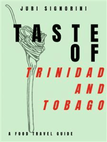Taste of... Trinidad and Tobago: A food travel guide
