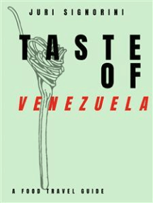 Taste of... Venezuela: A food travel guide