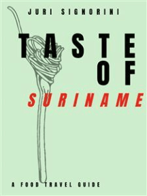 Taste of... Suriname: A food travel guide