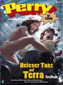 Perry - unser Mann im All 131: Heisser Tanz auf Terra: Perry Rhodan Comic