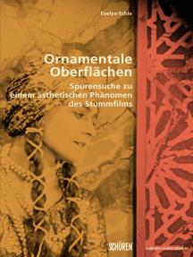 Ornamentale Oberflächen.: Spurensuche zu einem ästhetischen Phänomen des Stummfilms