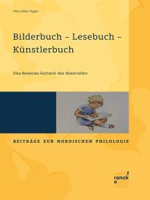 Bilderbuch – Lesebuch – Künstlerbuch: Elsa Beskows Ästhetik des Materiellen