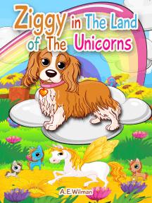 Ziggy in the Land of the Unicorns