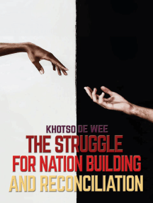 The Struggle For Nation Building And Reconciliation
