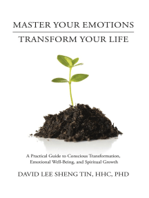 Master Your Emotions Transform Your Life: A Practical Guide to Conscious Transformation, Emotional Well-Being, and Spiritual Growth