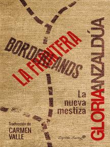 Borderlands / La frontera: La nueva mestiza
