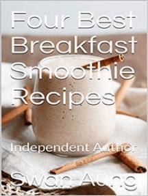 Four Best Breakfast Smoothie Recipes